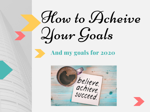 How to Achieve Goals
